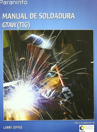 9788428329361: Manual de soldadura GTAW (TIG) (Metal Y Mecanizado)