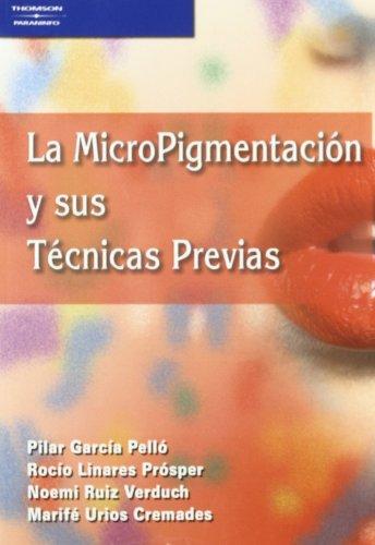 9788428329439: La micropigmentación y sus técnicas previas (Peluqueria)