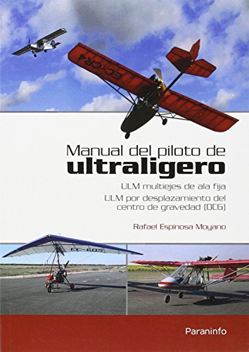 MANUAL DEL PILOTO DE ULTRALIGERO: ULM multiejes: ESPINOSA MOYANO, RAFAEL