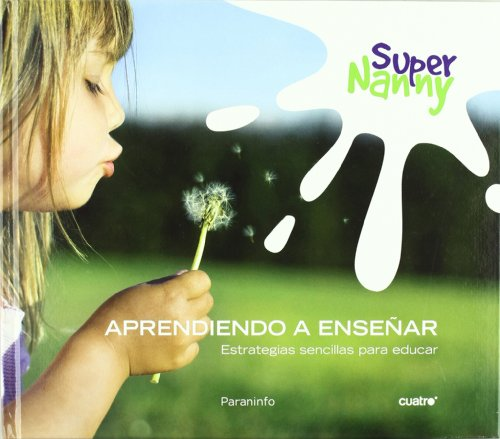 9788428332002: Super nanny - aprendiendo a enseñar
