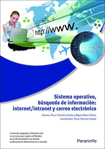 9788428332415: Sistema Operativo, Búsqueda de la Información: Internet/Intranet y Correo Electrónico. Windows 7, Outlook 2007 (Informatica Incual)