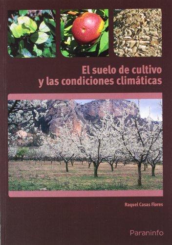 9788428332873: El suelo de cultivo y las condiciones climaticas