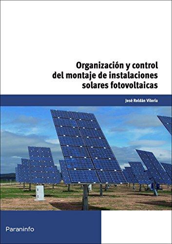 Organización y control del montaje de instalaciones: José Roldan Viloria