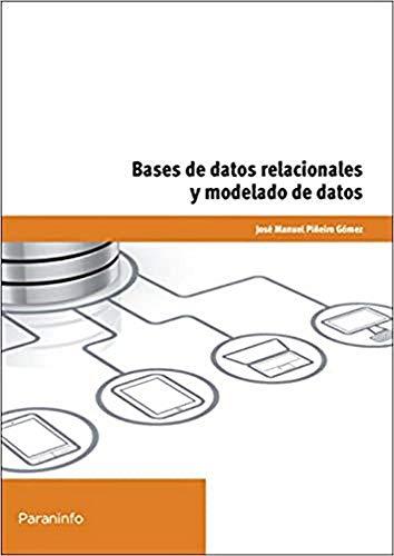Bases de datos relacionales y modelado de: JOSE MANUEL PIÃ'EIRO