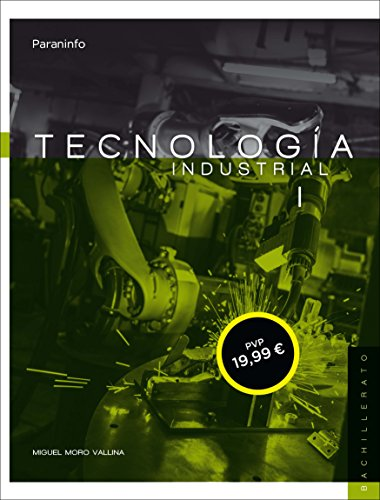 TECNOLOGIA INDUSTRIAL I BACHILLERATO: MORO VALLINA, MIGUEL