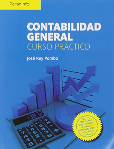 CONTABILIDAD GENERAL: CURSO PRACTICO: José Rey Pombo