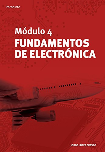 MODULO 4: FUNDAMENTOS DE ELECTRONICA: JORGE LOPEZ CRESPO