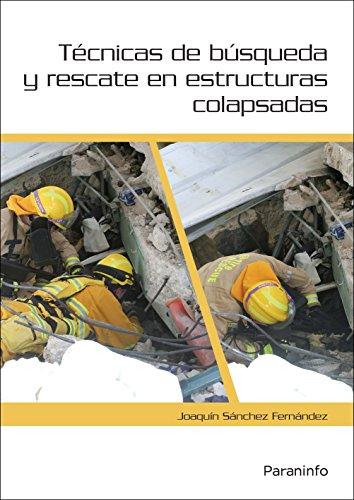 TECNICAS DE BUSQUEDA Y RESCATE EN ESTRUCTURAS COLAPSADAS: JOAQUIN SANCHEZ FERNANDEZ