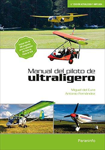 Manual del piloto de ultraligero, 6.ª edición: DEL CURA MANSO,