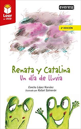 RENATA Y CATALINA. UN DÍA DE LLUVIA: LÓPEZ NÁRVAEZ, CONCHA