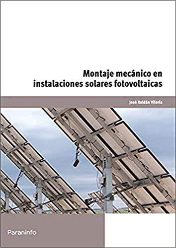 Montaje mecánico en instalaciones solares fotovoltaicas: José Roldán Viloria