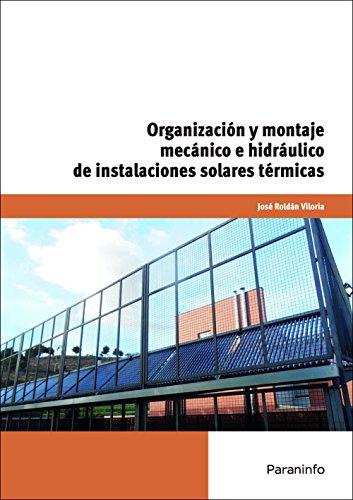 Organización y montaje mecánico e hidráulico de: José Roldán Viloria