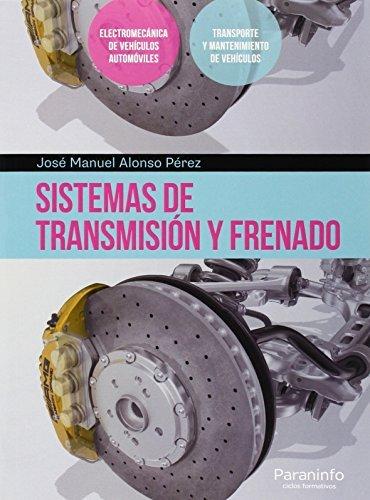 SISTEMAS DE TRANSMISION Y FRENADO: José Manuel Alonso Pérez