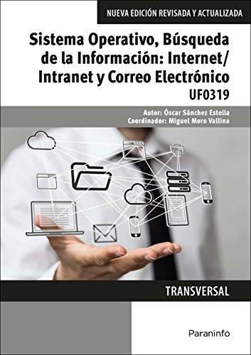 9788428396752: Sistema Operativo, Búsqueda de la Información: Internet/Intranet y Correo Electrónico. Windows 10, Outlook 2016