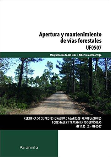 Apertura y mantenimiento de vías forestales. Certificados: Margarita Mohedas Diaz