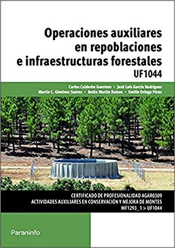 OPERACIONES AUXILIARES EN REPOBLACIONES E INFRAESTRUCTURAS FORESTALES: VV.AA.