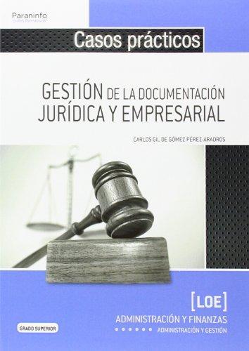 GESTION DE LA DOCUMENTACION JURIDICA Y EMPRESARIAL: CASOS PRACTICOS: Carlos Gil Gómez Pérez-Aradros