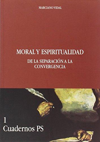 9788428405119: Moral y espiritualidad. De la separación a la convergencia