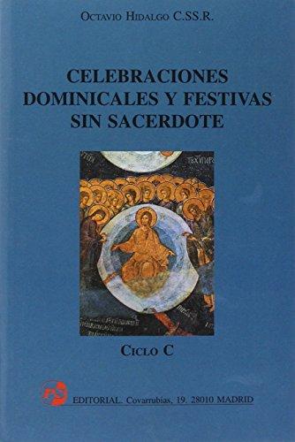 9788428406017: Celebraciones dominicales y festivas sin sacerdote. Ciclo C