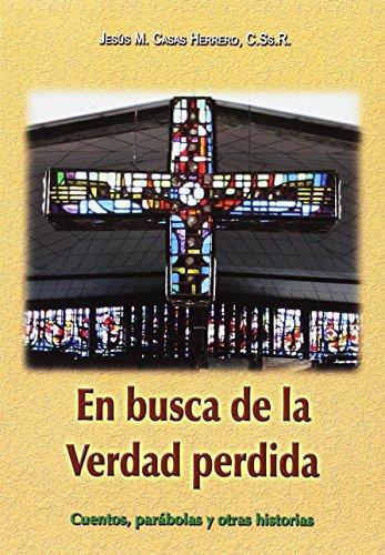 En busca de la verdad perdida: cuentos,: Casas Herrero, Jesús