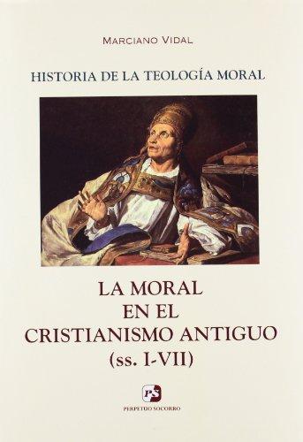 9788428407144: MORAL EN EL CRISTIANISMO ANTIGUO, LA. I-VII