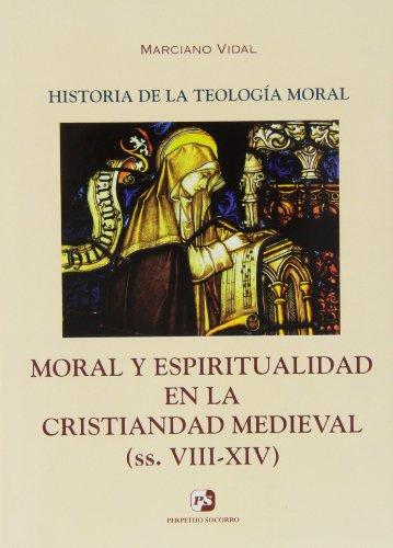 9788428407175: Moral y espiritualidad en la cristiandad medieval (ss. VIII-XIV)