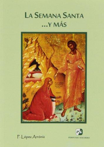 Semana santa y mas, la: Lopez Arroniz, Prudencio