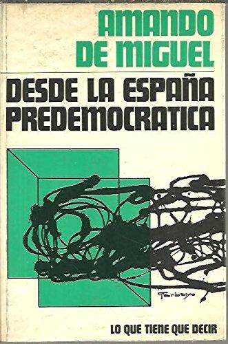 9788428506151: DESDE LA ESPAÑA PREDEMOCRATICA.