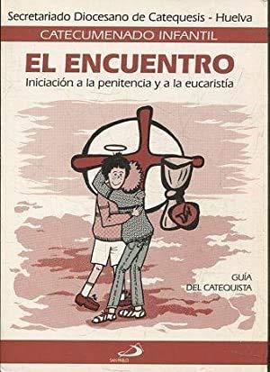 9788428507950: El encuentro : iniciación a la Penitencia y a la Eucaristía. Guía del catequista