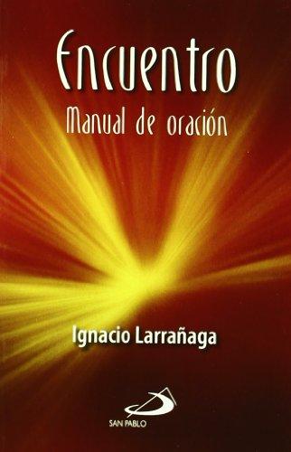 Encuentro: Manual de Oracion (Spanish Edition): Larranaga, Ignacio