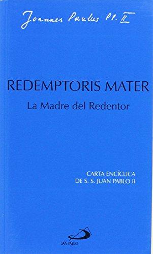9788428511773: Redemptoris mater. La madre del redentor: Sexta carta encíclica de Juan Pablo II