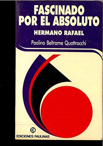 9788428514187: Fascinado Por El Absoluto. Hno. Rafael