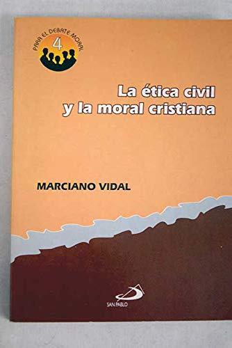 La ética civil y la moral cristiana: Vidal, Marciano