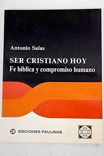 Ser Cristiano Hoy (Fe b?blica y compromiso: Salas, Antonio