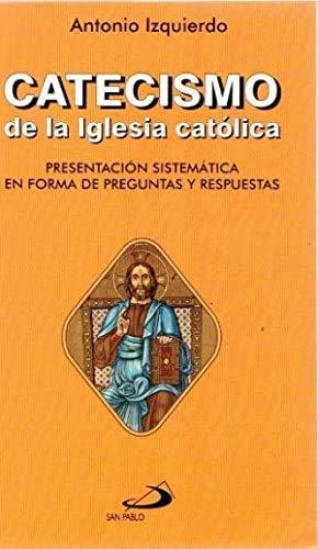9788428517997: Catecismo de la iglesia católica: Presentación sistemática en forma de preguntas y respuestas (Varios)