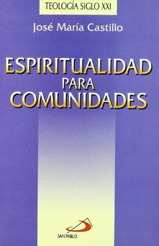 9788428518031: Espiritualidad para comunidades (Teólogos Siglo XXI)