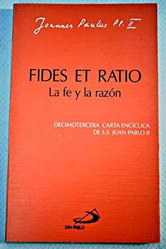 Fides Et Ratio. La Fe Y La: Juan Pablo Ii