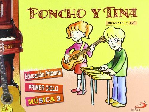 9788428525107: Poncho y Tina 2. Proyecto Clave. Música 2: Educación Primaria. Primer ciclo - Libro del alumno - 9788428525107