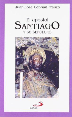 9788428525381: El apóstol Santiago: Y su sepulcro (Vidas breves)