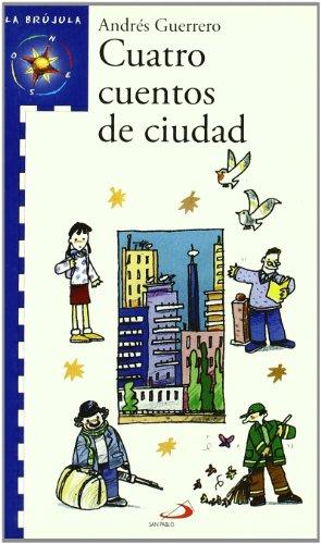 Cuatro cuentos de ciudad: ANDRÉS GUERRERO