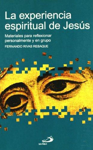 La experiencia espiritual de Jesús: Fernando Rivas Rebaque