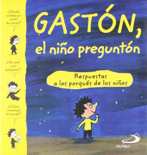 9788428529839: Gaston, El Nino Pregunton Respuestas a Los Porques De Los Ninos