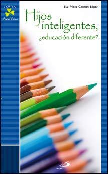 9788428530552: Hijos inteligentes, ¿educación diferente? (Familia-saber como)