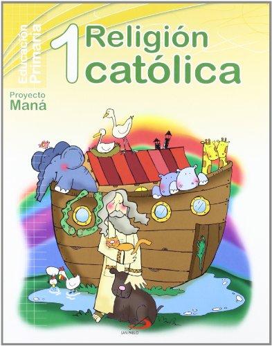9788428530620: Religión católica 1º Proyecto Maná: Educación Primaria. Libro del alumno - 9788428530620