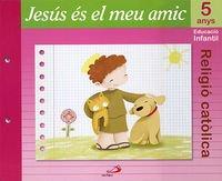 9788428530682: Projecte Maná, Jesús és el meu amic, religió catòlica, E.I., 5 anys Valenciano: Educación Infantil. Libro del alumno