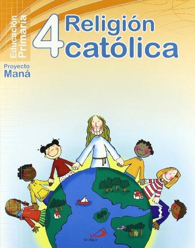 9788428530873: PROYECTO MANA, RELIGION CATOLICA, 4 EDUCACION PRIMARIA
