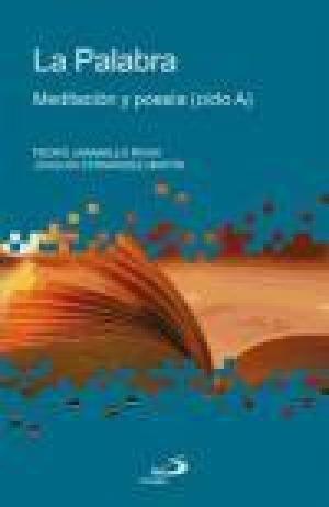 9788428532075: LA PALABRA. MEDITACIÓN Y POESÍA (CICLO A)