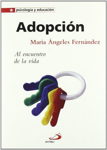 9788428534079: Adopción: Al encuentro de la vida (Psicologia y educación) (Spanish Edition)