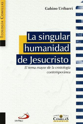9788428534246: La singular humanidad de Jesucristo: El tema mayor de la cristología contemporánea (Teología Comillas)
