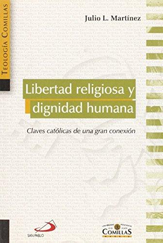 9788428534765: Libertad religiosa y dignidad humana : claves católicas de una gran conexión